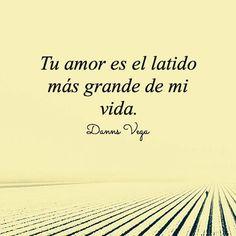 #love tu amor es el latido más grande de mi vida