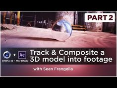 How to track & Composite a 3D Model into Live Action Footage using Cinema 4D & After Effects, Part 2 - YouTube