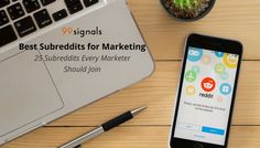 Best Subreddits for Marketing: 25 Subreddits Every Marketer Should Join