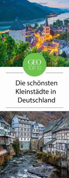 Die zehn schönsten Kleinstädte in Deutschland. Romantische Gassen, verwinkelte Altstädte und malerische Ausblicke.