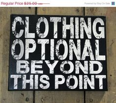 Clothing Optional Beyond This Point Canvas Art Tan Body, Thanksgiving Sale, Black Furniture, New Sign, Black Decor, Clothes For Sale, Wall Art Decor, Canvas Art, Canvas Size