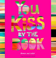 "Hand lettering and illustration by Soleil NYC ""You Kiss By The Book"" from Romeo and Juliet #Shakespeare #handlettering #graphicdesign #FolgerShakespeareLibrary #SoleilNYC #AndreaLeheup"