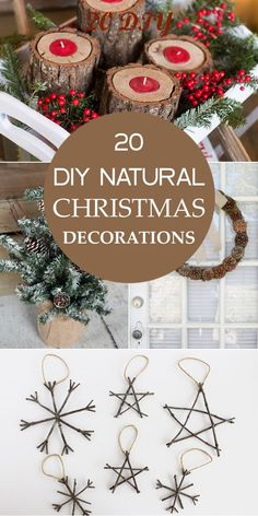 20 DIY Natural Christmas Decorations Bring the beauty of nature to your home with these all-natural ornaments and decorations. Homemade Christmas Decorations, Decoration Christmas, Yule Decorations, Diy Christmas Ornaments, Diy Christmas Gifts, Holiday Crafts, Christmas Wreaths, Christmas Christmas, Diy Yule Gifts