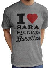 I really DO love Sara effing Bareilles.  This shirt is AWESOME.