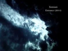 Somnam - Entrance (2014) Electronic Music, Entrance, Clouds, Songs, Youtube, Outdoor, Outdoors, Entryway, Door Entry