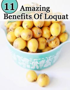 11 Amazing Benefits Of Loquat :Loquat fruit benefits are high as they ...