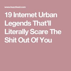 19 Internet Urban Legends That'll Literally Scare The Shit Out Of You Creepy Stories, Urban Legends, Read Later, Creepypasta, Horror Movies, Sleep, Internet, Watch, Buzzfeed