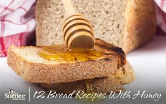 12 Bread Recipes With Honey
