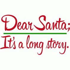 Silhouette Design Store - View Design dear santa - it's a long story - mens casual summer shirts, green mens shirt, red shirt mens *ad Christmas Vinyl, Christmas Shirts, Christmas Projects, Christmas Humor, Christmas Holidays, Christmas Clipart, Christmas Pictures, Funny Christmas Quotes, Merry Christmas