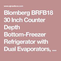 Blomberg BRFB18 30 Inch Counter Depth Bottom-Freezer Refrigerator with Dual Evaporators, Antibacterial Interior, Fast Freeze, Wine Rack, 2 Glass Shelves, Tall Bottle Door Bins, ENERGY STAR and 17.8 cu. ft. Capacity