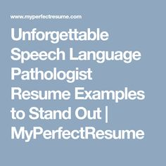 Use This Professional Speech Language Pathologist Resume Sample To