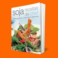 Soja, receitas de chef – Marco Zero – 2009