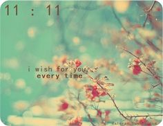 11:11 I wish you every time