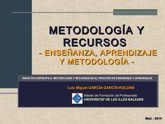 Metodología y recursos by Luis Miguel García via slideshare