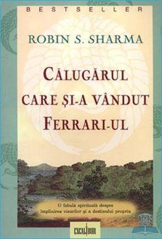 Citește Călugărul Care și-a Vândut Ferrari-ul de Robin Sharma · Rezumat Carte Believe Quotes, Love Quotes, Inspirational Quotes, Robin Sharma, Team Building Quotes, Wisdom Quotes, Quotes Quotes, Sport Quotes, Motivational Posters