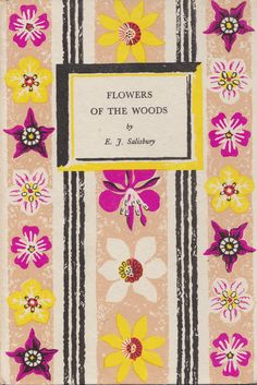 'Flowers of the Woods' by E. Salisbury Cover Design: Rosemary and Clifford Ellis published in April King Penguin 29 Book Cover Art, Book Cover Design, Book Design, Book Art, Vintage Book Covers, Vintage Books, Vintage Library, Antique Books, Penguin Books