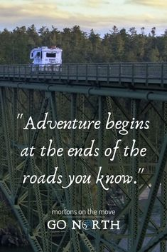Adventure begins at the end of the roads you know. Join us as we begin our adventure onto new roads heading north into Canada and Alaska - all the way to Tuktoyaktuk on the Arctic Ocean. Travel Hack, Travel Goals, Camp Quotes, Oregon Mountains, Reno Nevada, Living On The Road, And So The Adventure Begins, Adventure Quotes, Rv Life