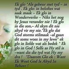 God is altyd in beheer Prayer Quotes, True Quotes, Bible Quotes, Words Quotes, Spiritual Inspiration Quotes, Spiritual Quotes, Good Morning Wishes, Good Morning Quotes, Condolence Messages