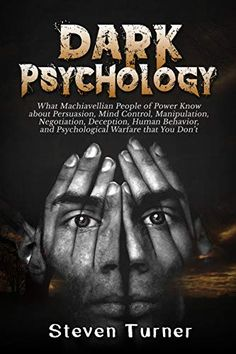 Dark Psychology What Machiavellian People Of Power Know About Persuasion Mind Control Manipulation Negotiation Deception Human Behavior And Psychological Warfare That You Dont Best Books To Read, Good Books, My Books, Reading Lists, Book Lists, Mind Reading Tricks, Self Development Books, Personal Development, Psychological Warfare