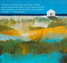 """Today's Mantra- 2/1/15- """"Let the sea breeze blow your hair, let the sunset bring tranquility to your heart, let the distant places you travel allow you to explore yourself."""" ― Somya Kedia (painting by Tjasa Owen, """"Blue Door"""")"""