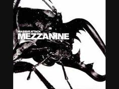 ▶ Massive Attack- Angel (Mezzanine album)  So. Sexy.