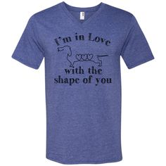 I'm In Love With The Shape Of You V-Neck T-Shirt