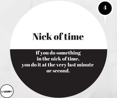 Nick of time.