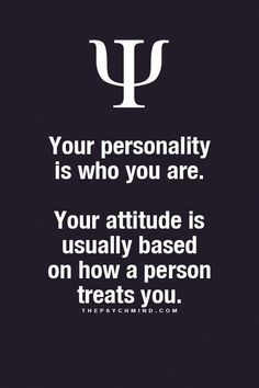 """I don't agree with this. Should read: """"Your personality is who you are. Your attitude is how you choose to act at any point in time"""". You can always choose how you react to someone. Psychology Fun Facts, Psychology Says, Psychology Quotes, Fact Quotes, Me Quotes, Motivational Quotes, Inspirational Quotes, The Words, Physiological Facts"""