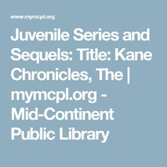 Juvenile Series and Sequels: Title: Kane Chronicles, The | mymcpl.org - Mid-Continent Public Library