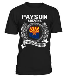 "# Payson, Arizona - My Story Begins .  Special Offer, not available anywhere else!      Available in a variety of styles and colors      Buy yours now before it is too late!      Secured payment via Visa / Mastercard / Amex / PayPal / iDeal      How to place an order            Choose the model from the drop-down menu      Click on ""Buy it now""      Choose the size and the quantity      Add your delivery address and bank details      And that's it!"