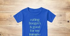 Discover This Is For The Booger Eaters! T-Shirt from this eclectic soul, a custom product made just for you by Teespring. With world-class production and customer support, your satisfaction is guaranteed. - Eating boogers ain't so bad after all! It MAY...