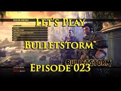 Let's Play Bulletstorm™ - Episode 023