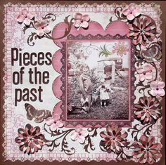Pieces of the past, would use puzzle pieces in place of the flowers.