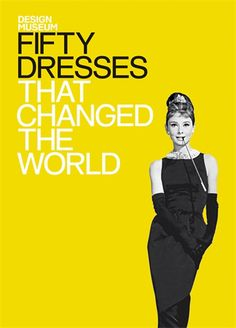 Festivity - Fifty Dresses that Changed the World: Design Museum, $20.00 (http://www.festivityonline.com/fifty-dresses-that-changed-the-world-design-museum/)