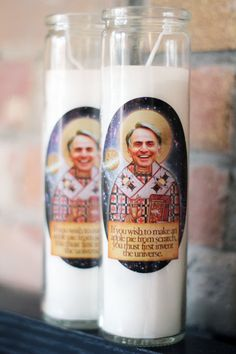 "Carl Sagan Prayer Candle- ""If You Wish To Make An Apple Pie From Scratch, You Must First Invent The Universe"""