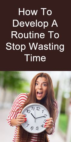 How to Develop a Routine to Stop Wasting Time Effective Time Management, Time Management Tips, Anger Management, Time Saving, Saving Tips, Self Development, Personal Development, Stop Wasting Time, Online Business