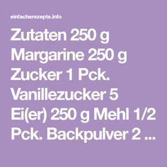 Zutaten 250 g Margarine 250 g Zucker 1 Pck. Vanillezucker 5 Ei(er) 250 g Mehl 1/2 Pck. Backpulver 2 Becher Schmand 1 Liter Milch 2 Pck. Puddingpulver, Vanille Für den Belag: 2 Dose/n Pfirsich(e)...