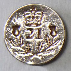 21ST (ROYAL NORTH BRITISH FUSILIERS) REGIMENT OF FOOT- REPRODUCTION OFFICER'S GILT BUTTON.  MAIN ENGAGEMENTS: BLADENSBURG, CAPTURE OF WASHINGTON, GOODLEY WOODS, NEW ORLEANS AND FORT BOYER historicaltwiststore.com