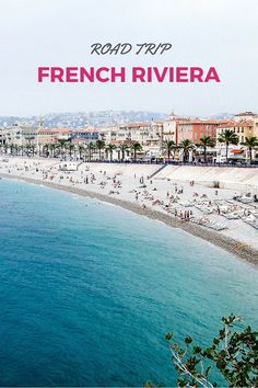 French Riviera Road Trip: 3 and 7 day itinerary for the Cote d'Azur with options for a road trip through Provence and the rest of the South of France.