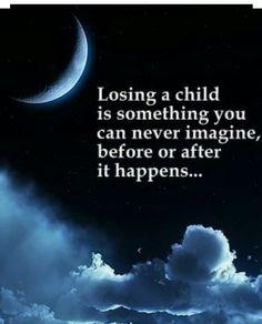 So very true. A child atbany age. Missing my son.