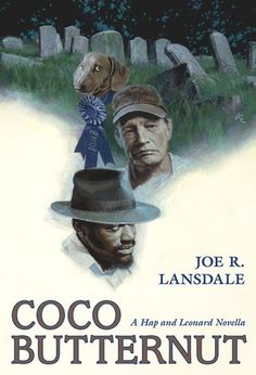 Coco Butternut by Joe R. Lansdale: Short story with mv favorite characters from Lansdale's universe: Hap&Leonard and all their family. Dead dogs, cemeteries, money and much action for a divertissement to help me waiting for the next book, that's out tomorrow.