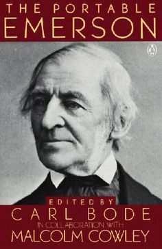 """Read """"The Portable Emerson New Edition"""" by Ralph Waldo Emerson available from Rakuten Kobo. This volume, edited by Carl Bode in collaboration with Malcolm Cowley, presents the essential Emerson, selected from wor. Ralph Waldo Emerson, Intelligent People, Essayist, Henry David Thoreau, American Poets, The Orator, I Love Reading, Before Us, Learning"""