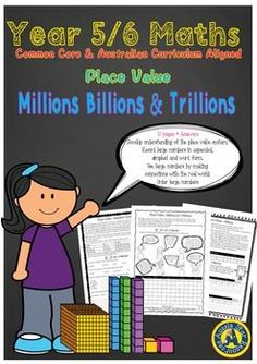 Grade 5 and 6 Mathematics - Place value - Millions, Billions and TrillionsTeaching place value beyond 1,000,000 has just got a whole lot easier! This product contains 10 fun and engaging worksheets to help students practise and consolidate the following skills:Develop understanding of the place value system using large numbers.Read, write and say large numbers.Record large numbers in expanded, simplest and word form.