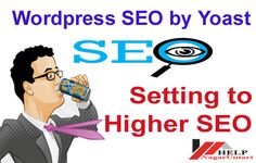 There you can Learn How to setup Yoast SEO Plugin for Better SEO on WordPress Blog and complete you Blog Search Engine Optimization for Higher Ranking
