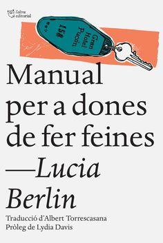 Manual per a dones de fer feines / Lucia Berlin. Agost 2016