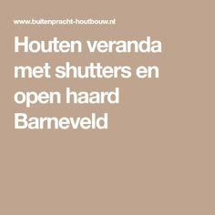 Houten veranda met shutters en open haard Barneveld