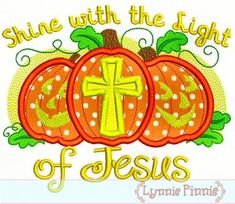SHINE with the LIGHT of JESUS  Pumpkins Applique 4x4 5x7 6x10 Machine Embroidery Design Halloween Fall. $2.99, via Etsy.