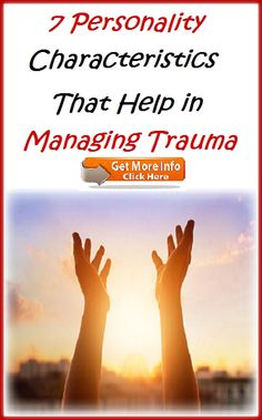 7 Personality Characteristics That Help in Managing Trauma Personality Characteristics, Teeth Whitening, Trauma, How To Stay Healthy, This Or That Questions