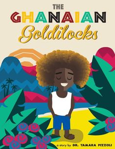 Tamara PIzzoli is raising funds for The Ghanaian Goldilocks Book, a Modern West African Tale on Kickstarter! This version of the Goldilocks story is about a little boy with sun-lightened hair who lives in the west African city of Accra, Ghana. Black Children's Books, Books By Black Authors, Best Children Books, Childrens Books, Happy Children, Traditional Tales, Abc For Kids, Art Kids, Cool Books