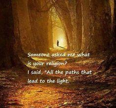 """Qualcuno mi chiese, qual è la tua religione? Risposi, """"tutti i sentieri che conducono alla luce"""". Someone asked me what is your religion? I said """"all the paths that lead to the light. Spiritual Awakening, Spiritual Quotes, Spiritual Path, Metaphysical Quotes, Spiritual Pictures, Sufi Quotes, Wisdom Quotes, Les Religions, A Course In Miracles"""